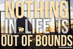 Nothing in life is out of bounds. Skies the limit. There's no boundaries or limits to how far you can push yourself. Dream Big Stay Fly Www.DistressedCouture.com