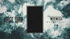 witness new music from wage war