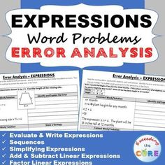 EXPRESSIONS Word Problems - Error Analysis (Find the Error) Students LOVE correcting other students mistakes. Students can use these activities with a partner, as a warm-up , as classwork, homework, in math centers or group work. Topics included: ✔ evaluating algebraic expressions ✔ writing algebraic expressions ✔ simplifying algebraic expressions ✔ adding linear expressions ✔ subtracting linear expressions ✔ factoring linear expressions Common Core 7EE1, 7EE2, 7EE3