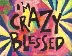 I'm CraZy BleSSed - Inspiring Poster - box card Im Crazy Quotes, Christian Posters, Unique Poster, Spiritus, Secret Law Of Attraction, Popular Quotes, Inspirational Posters, Prayer Quotes, Tumblr