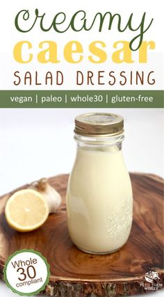 Creamy Caesar Salad Dressing (Vegan & This creamy vegan Caesar dressing is ready in less than 5 minutes. It is also compliant, dairy free, gluten free and paleo! # Feed with care eat healthy food Creamy Caesar Salad Dressing Recipe, Salad Dressing Recipes, Salad Recipes, Salad Dressings, Whole30 Salad Dressing, Vegan Caesar Dressing, Vegan Dressings, Cesar Dressing, Sauces
