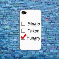 Custom Single Taken Hungry Cute Cool Funny Phone Case iPhone 4 4s 5 5s 5c 6 6+