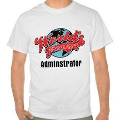 Worlds Greatest Administrator T Shirt, Hoodie Sweatshirt