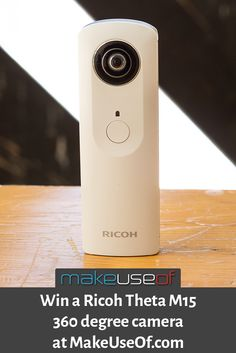 Enter to win a Ricoh Theta M15 360-degree camera from MakeUseOf.com