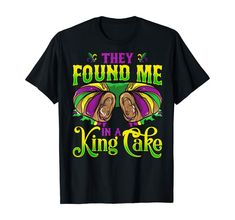 Amazon.com: Cool Carnival Time Quote: They Found Me In A King Cake T-Shirt: Clothing Mardi Gras Costumes, Fancy Costumes, Carnival Spirit, Carnival Outfits, Good Times Roll, Time Quotes, Shirt Price, My King, S Star