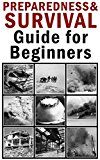 Free Kindle Book -   Preparedness and Survival Guide for Beginners
