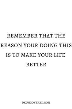 Make your life better. #Motivation