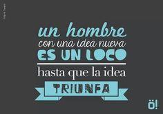 Un hombre con una idea nueva es un loco hasta que la idea triunfa. Frases de Mark Twain en Espanol #Ideas #Triunfar