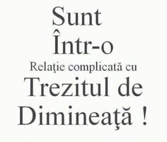 Sunt intr-o relatie complicata xD Let Me Down, Let It Be, Totally Me, Holidays And Events, Sarcasm, Fun Facts, Texts, Haha, My Life