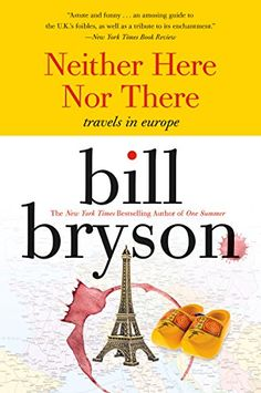 Neither here nor there: Travels in Europe by Bill Bryson http://www.amazon.com/dp/B00T3DR5DA/ref=cm_sw_r_pi_dp_zbVNwb0P398AK