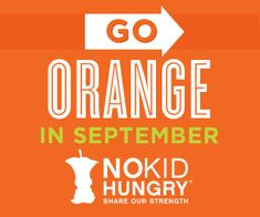 Help No Kid Hungry give a voice to the 1 in 5 children who struggle with hunger in America. Repin this to #GoOrange with us today and find out more about the initiative at FoodNetwork.com/hungry