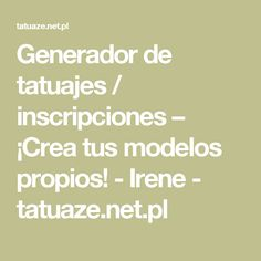 Generador de tatuajes / inscripciones – ¡Crea tus modelos propios! - Irene - tatuaze.net.pl