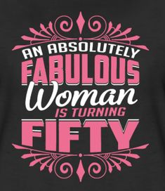 50 birthday fabulous Women's Premium T-Shirt ✓ Unlimited options to combine colours, sizes & styles ✓ Discover T-Shirts by international designers now! Happy Birthday Woman, 50th Birthday Quotes Woman, Happy Birthday Wishes Images, Birthday Wishes Funny, Fabulous Birthday, 50th Birthday Party Themes, 50 Birthday, Birthday Celebrations, Funny Cards