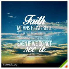 Hebrews Now faith is confidence in what we hope for and assurance about what we do not see. Biblical Quotes, Religious Quotes, Bible Verses Quotes, Spiritual Quotes, Faith Quotes, Now Faith Is, Faith In God, Hebrews 11, Strong Faith