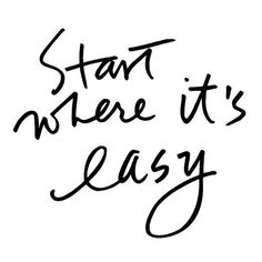 Sometimes a task is so monumental it's hard to motivate ourselves. Start where it's easy and the rest will follow baby steps make goals attainable. #motivation #inspiration #starting by lightbycoco