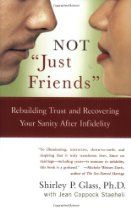 Not Just Friends: Rebuilding Trust and Recovering Your Sanity After Infidelity by Shirley P. Saving Your Marriage, Save My Marriage, Marriage Advice, Marriage Counseling Books, Rebuilding Trust, Emotional Affair, Told You So, Just For You, Couple Questions