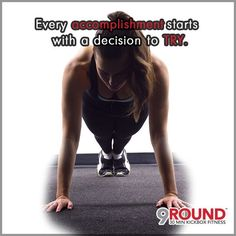 The HARDEST part of beginning a fitness regime is STARTING.    Most 9Rounders will agree; once you start, the feeling of accomplishment AFTER you finish a workout is WORTH the sweat and hard work you put in!   Remember this: EVERY accomplishment starts with a decision to TRY!  So what are you waiting for? Get out there and get it DONE!  #9Round #9Rounder #GetFit #GetHealthy #LetsWorkout #HumpDay #FeelAccomplished #GetItDone