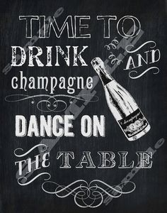 new year chalkboard art : Time to drink champagne and dance on the table... :)
