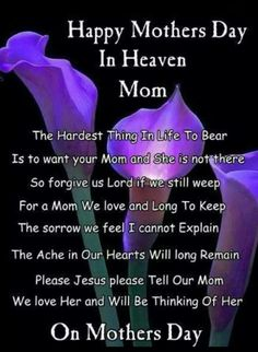 Happy Mothers Day in Heaven - Happy heavenly birthday mom quotes from daughter. Get I Miss you mom, missing mom in heaven Poems with Images on Mother's Day. Missing Mom In Heaven, Mom In Heaven Quotes, Mother's Day In Heaven, Mother In Heaven, Heaven Poems, Happy Mother Day Quotes, Mom Quotes, Happy Quotes, Happy Mothers Day Daughter