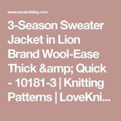 3-Season Sweater Jacket in Lion Brand Wool-Ease Thick & Quick - 10181-3 | Knitting Patterns | LoveKnitting