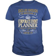 Corporate Event Planner Skilled Enough Job Title TShirt #gift #ideas #Popular #Everything #Videos #Shop #Animals #pets #Architecture #Art #Cars #motorcycles #Celebrities #DIY #crafts #Design #Education #Entertainment #Food #drink #Gardening #Geek #Hair #beauty #Health #fitness #History #Holidays #events #Home decor #Humor #Illustrations #posters #Kids #parenting #Men #Outdoors #Photography #Products #Quotes #Science #nature #Sports #Tattoos #Technology #Travel #Weddings #Women