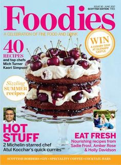 Foodies Magazine June 2017 A celebration of fine food and drink. Summer Desserts, Summer Recipes, Food Magazines, Winter Warmers, One Pot Meals, Free Food, Make It Simple, Foodies, Summertime