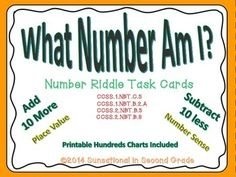 What+Number+Am+I?+(Number+Riddle+Task+Cards)  24+task+cards+with+number+riddles+to+promote+student+number+sense+using+add+10+more,+subtract+10+less,+and+place+value.+  Printable+hundreds+charts+are+included:+2+versions+included.+The+first+version+is+in+black+and+white.