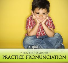 7 Fun ESL Games to Practice Pronunciation... Let's all be honest. Pronunciation is one of those things that we don't often teach explicitly. Of course, we correct our students' pronunciation when they make mistakes, when they're not speaking clearly or when they need to be a little more accurate. But do we devote class time to pronunciation practice on a regular basis?
