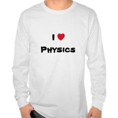 """""""I Love Physics"""" heart t-shirt. Customizable. http://www.zazzle.com/jollyhearts"""