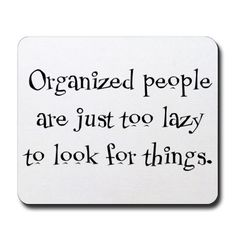 Ok I had to repin this because obviously people don't know how much HARD work actually goes into organizing. Smh. I dare someone to say I am lazy because I am organized.