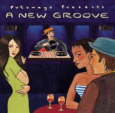 Putumayo Presents: A New Groove