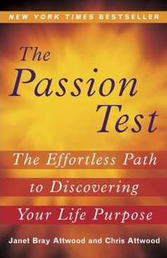 The Passion Test-- this book changed my life.