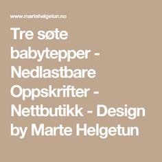 Tre søte babytepper - Nedlastbare Oppskrifter  - Nettbutikk - Design by Marte Helgetun