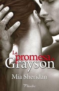 P R O M E S A S D E A M O R: Mia Sheridan · La promesa de Grayson [Novedad Abril 2017]