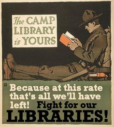 """""The camp library is yours – Read to win the war. You will find popular books for fighting men in the recreational buildings and at other points in this camp. Free. No red tape. Open every day. Good reading will help you advance. Library War Service, American Library Association."" C.B. Falls / American Library Association 1917. 