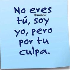 Y si! Spanish Humor, Spanish Quotes, Ex Amor, Funny Note, Frases Humor, Sentences, Me Quotes, Haha, Funny Memes