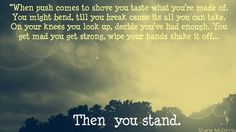 Rascal Flatts Stand  -- These lyrics have special meaning to me