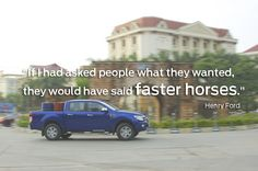 """""""If I had asked people what they wanted, they would have said faster horses,"""" #HenryFord. http://www.ritcheyautos.com/"""
