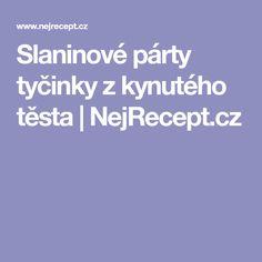 Slaninové párty tyčinky z kynutého těsta   NejRecept.cz Party, Parties