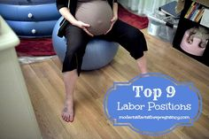"""Top 9 Labor Positions """"Relaxation is the #1 required item for us to allow our bodies to open up and allow the baby to descend. Gravity is a close #2 requirement to help the process along. Relaxation and gravity working together is a perfect combination for labor to progress."""
