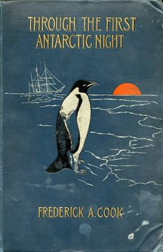 ≈ Beautiful Antique Books ≈  Through the First Antarctic Night by Frederick A. Cook, 1900