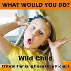 Get students thinking and talking with this single creative What Would You Do? hypothetical situation. What if you were at a restaurant and a child at the next table was running around totally out of control. The parents are doing nothing. Would you say something to the child yourself? Or talk to the parents? WWYD?