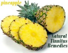 pineapple - tinnitus remedy