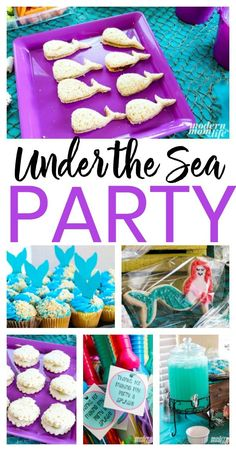 Under the Sea Party ideas including Mermaid party decor and food.