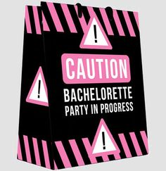 Caution Bachelorette Party Gift Bag