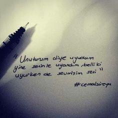"""""""Unuturum diye uyudum yine seninle uyandım, belli ki  uyurken de sevmişim seni"""" #cemalsüreyya"""