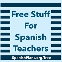 Free stuff for Spanish Teachers: Download printables, resources, and more at SpanishPlans