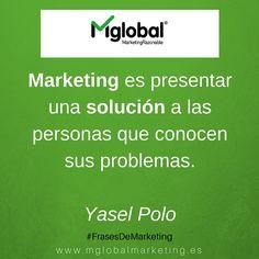 Marketing es presentar una solución a las personas que conocen sus problemas. Yasel Polo #FrasesDeMarketing #MarketingRazonable #MarketingQuotes