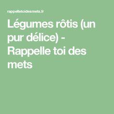 Légumes rôtis (un pur délice) - Rappelle toi des mets