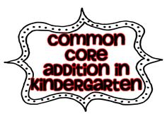 Addition: Teaching to the Common Core! {freebies included}